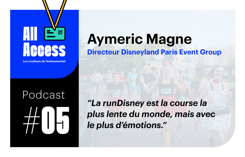 Podcast #5 — Disneyland Paris Event Group : Dans les coulisses avec Aymeric Magne, Directeur Global Events